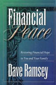 Financial Peace: Restoring Financial Hope to You and Your Family by Dave Ramsay