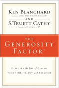 Generosity Factor, The: Discover the Joy of Giving Your Time, Talent, and Treasure by Ken Blanchard and Truett Cathy