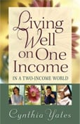 Living Well on One Income: ...In a Two-Income World by Cynthia Yates